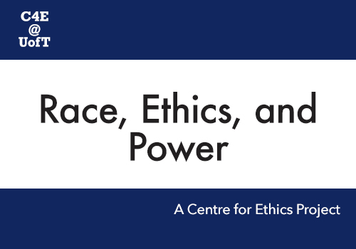 Logo. Text reads: Centre for Ethics Race, Ethics and Power project