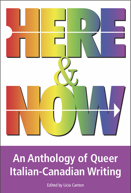 Book cover with title: Here & Now: An Anthology of Queer Italian-Canadian Writing