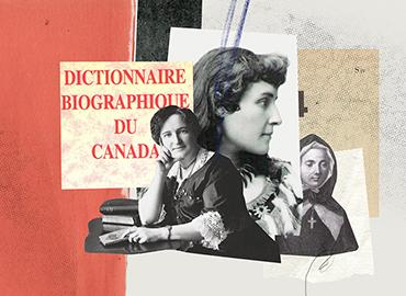 """A collage of images of three women from different time periods, with the right image being an illustration of a nun; on the left of the images are the words """"Dictionnaire Biographique du Canada"""""""