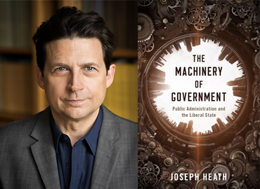 A profile pic of Joseph Heath beside his new book - The Machinery of Government: Public Administration and the Liberal State.